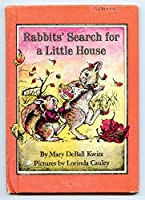 RABBITS SEARCH FOR A LITTLE HO