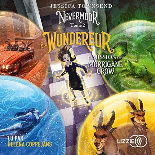 Nevermoor, tome 2 : Le Wundereur de Jessica Townsend