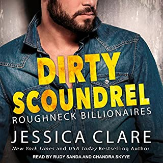 Dirty Scoundrel     Roughneck Billionaires, Book 2              Written by:                                                                                                                                 Jessica Clare                               Narrated by:                                                                                                                                 Rudy Sanda,                                                                                        Chandra Skyye                      Length: 9 hrs and 16 mins     1 rating     Overall 4.0
