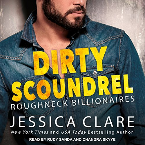 Dirty Scoundrel     Roughneck Billionaires, Book 2              By:                                                                                                                                 Jessica Clare                               Narrated by:                                                                                                                                 Rudy Sanda,                                                                                        Chandra Skyye                      Length: 9 hrs and 16 mins     21 ratings     Overall 4.7