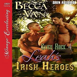 Leah's Irish Heroes: Slick Rock, Book 4 (Siren Publishing Menage Everlasting) audiobook cover art