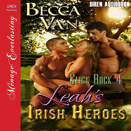 Leah's Irish Heroes: Slick Rock, Book 4 (Siren Publishing Menage Everlasting) audiobook cover art