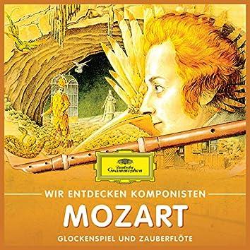 Wir Entdecken Komponisten: Wolfgang Amadeus Mozart – Glockenspiel und Zauberflöte