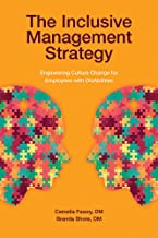 The Inclusive Management Strategy: Engineering Culture Change for Employees With Disabilities