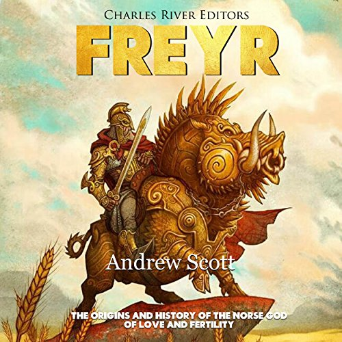 Freyr: The Origins and History of the Norse God of Love and Fertility cover art