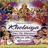 Khelaiya/Dhol Na Dhabkare/Aarti Ane Garaba