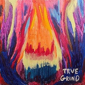 Trve Grind
