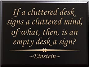 TimberCreekDesign If a Cluttered Desk Signs a Cluttered Mind, of What, Then, is an Empty Desk a Sign? Einstein Decorative Carved Wood Sign Quote, Black