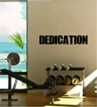Dedication Wall Decal Sticker Vinyl Art Bedroom Living Room Decor Decoration Teen Quote Inspirational Motivational Gym Work Out Fitness Strong Lift Weights Cardio Running