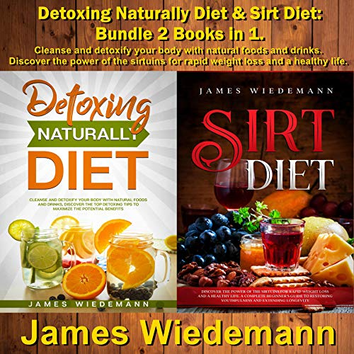 Detoxing Naturally Diet & Sirt Diet: Bundle 2 Books in 1 cover art