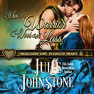 When a Warrior Woos a Lass     Highlander Vows: Entangled Hearts, Book 6              Written by:                                                                                                                                 Julie Johnstone                               Narrated by:                                                                                                                                 Tim Campbell                      Length: 7 hrs and 30 mins     3 ratings     Overall 4.7