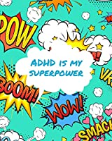 ADHD Is My Superpower: Attention Deficit Hyperactivity Disorder - Children - Record and Track - Impulsivity