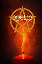 Spells: Your Very Own Ritual Grimoire Spellbook Book / Journal / Diary. Perfect for any practioner of Magik!
