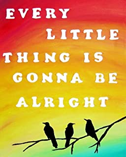Every Little Thing Is Gonna Be Alright Home Decor Three Little Birds 8x10 Inch Wall Art Print