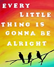 9x12 Art Print Every Little Thing Is Gonna Be Alright Three Little Birds Home Decor Painting Print