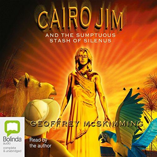 Couverture de Cairo Jim and the Sumptuous Stash of Silenus