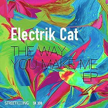 The Way You Make Me