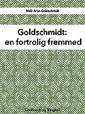 Goldschmidt. En fortrolig fremmed (Danish Edition)