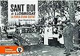 Sant Boi De Llobregat Desaparegut 2 (La Forja D'una Ciutat): 85 (Catalunya Desapareguda)