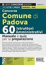 Concorso Comune di Padova 60 istruttori amministrativi. Manuale e quiz per la preparazione. Con espansione online. Con sof...