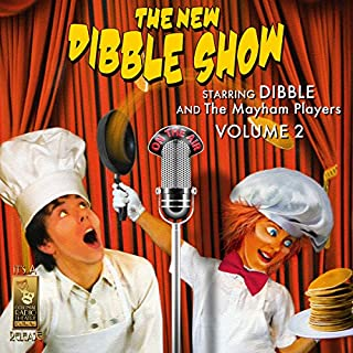 The New Dibble Show, Vol. 2                   By:                                                                                                                                 Jerry Robbins                               Narrated by:                                                                                                                                 Dibble and the Mayham Players,                                                                                        Jerry Robbins                      Length: 2 hrs and 20 mins     4 ratings     Overall 4.8