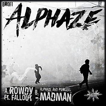 Rowdy/Madman