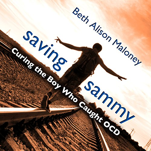 Saving Sammy: Curing the Boy Who Caught OCD cover art