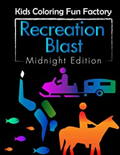 Recreation Blast (Midnight Edition): 25 Recreational Activities Fun Coloring Book for Toddlers and Kids Age 1+: 3