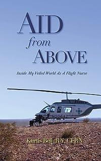 Aid from Above: Inside My Veiled World as a Flight Nurse