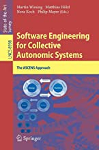 Software Engineering for Collective Autonomic Systems: The ASCENS Approach (Lecture Notes in Computer Science)