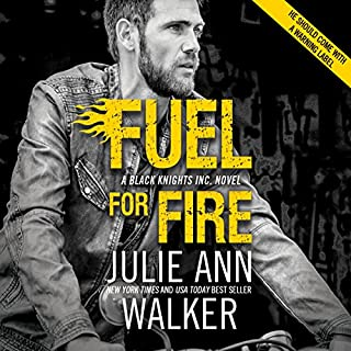 Fuel for Fire                   By:                                                                                                                                 Julie Ann Walker                               Narrated by:                                                                                                                                 Emily Beresford                      Length: 9 hrs and 36 mins     69 ratings     Overall 4.6