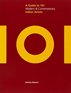 A Guide to 101 Modern & Contemporary Indian Artists (Saffron Art Price Reference Guides)