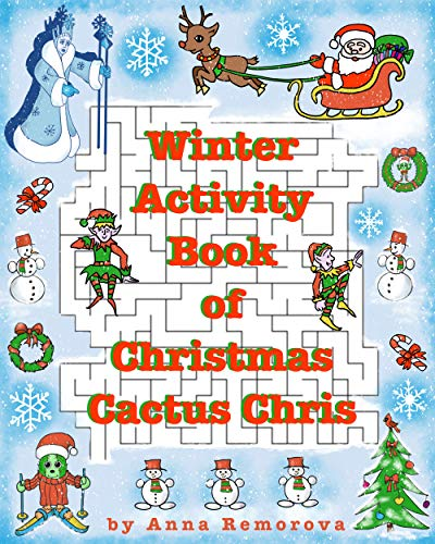 "Winter Activity Book of Christmas Cactus Chris: Spot the Difference, Mazes, Math Mazes, Word Puzzle, Find the Shadow, Matching, Puzzles (Brain Power ""ON"" – Activity Books for Kids 9) (English Edition)"