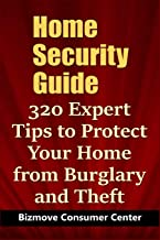 Home Security Guide: 320 Expert Tips to Protect Your Home from Burglary and Theft