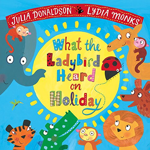 Donaldson, J: What the Ladybird Heard on Holiday