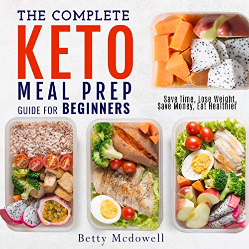 The Complete Keto Meal Prep Guide for Beginners cover art