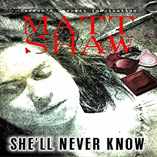 She'll Never Know     A Dark Horror              By:                                                                                                                                 Matt Shaw                               Narrated by:                                                                                                                                 Julian Seager                      Length: 1 hr and 56 mins     12 ratings     Overall 3.8