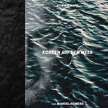 Korken auf dem Meer (feat. Manuel Reimers)
