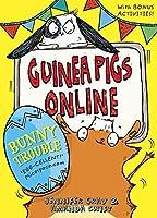 Guinea Pigs Online: Bunny Trouble (Guinea PIgs Online (5))