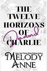 The Twelve Horizons of Charlie — Diamond & Ruby Kindle Edition