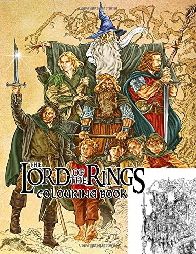 The Lord Of The Rings Colouring Book: Perfect Gift for Adult Fan That Love LOTR Trilogy Movie With Over 50 Fantasy Colouring Pages In High-Quality ... And White. Great for Encouraging Creativity