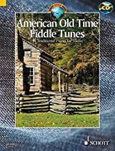 American Old Time Fiddle Tunes: 98 Traditional Pieces for Violin With a CD of Performances