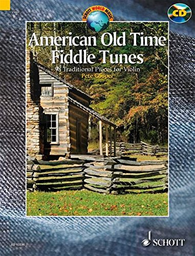 American Old Time Fiddle Tunes: 98 Traditional Pieces for Violin. Violine. Ausgabe mit CD. (Schott World Music)