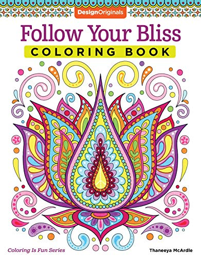Follow Your Bliss Coloring Book (Coloring is Fun) (Design Originals) 30 Beginner-Friendly Peaceful & Creative Art Activities on High-Quality Extra-Thick Perforated Paper that Resists Bleed-Through