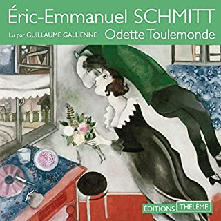 Odette Toulemonde                   De :                                                                                                                                 Éric-Emmanuel Schmitt                               Lu par :                                                                                                                                 Guillaume Gallienne                      Durée : 4 h et 4 min     8 notations     Global 4,4