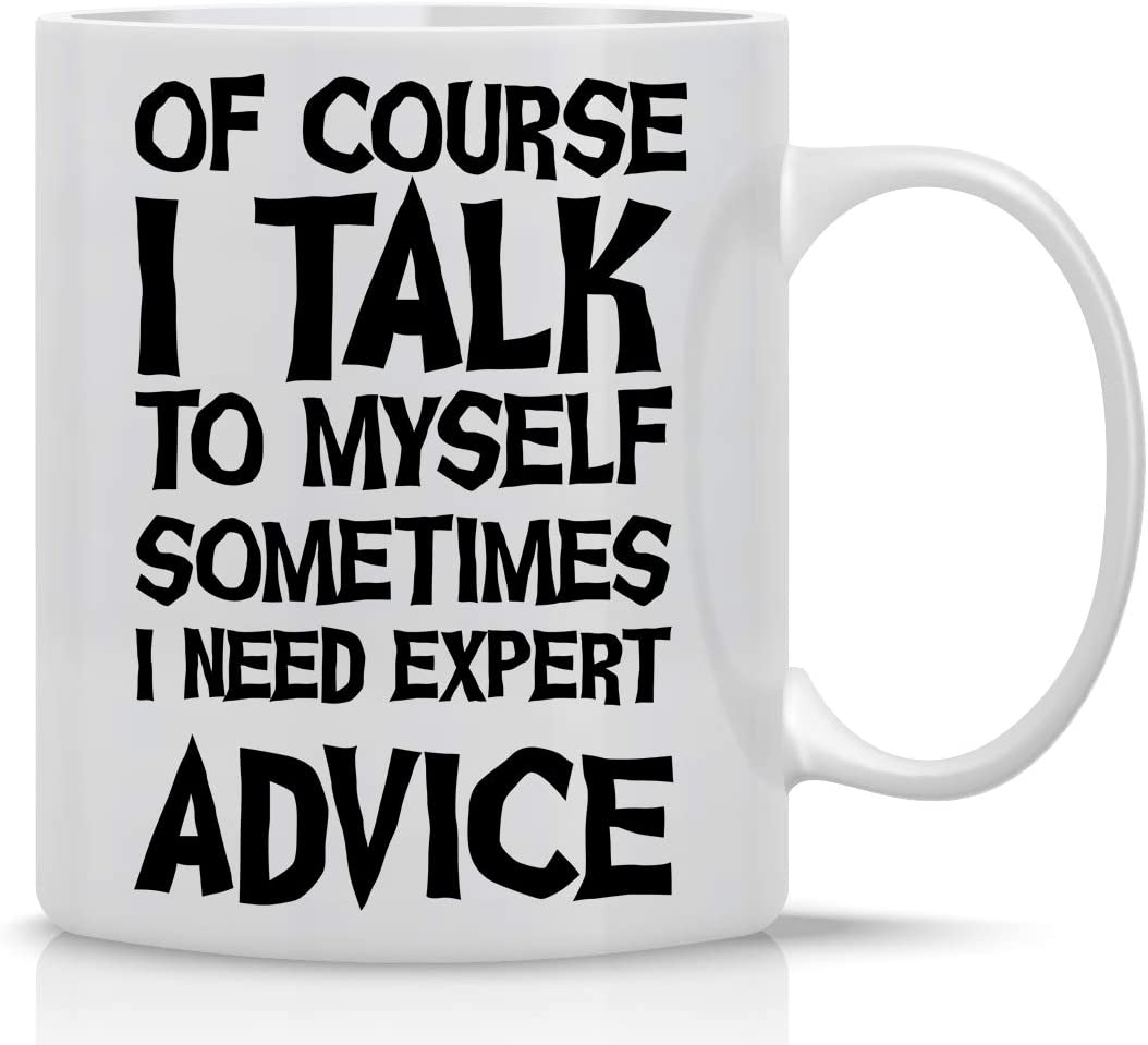 Of Course I Talk To Myself Credence Need Advice - Funn Sometimes Latest item Expert