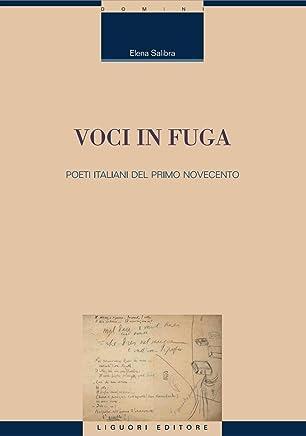 Voci in fuga: Poeti italiani del primo Novecento (Critica e letteratura Vol. 42)