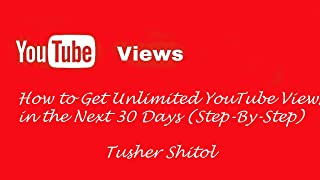 How to Get Unlimited YouTube Views in the Next 30 Days (Step-By-Step)
