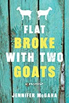 Cover image of Flat Broke with Two Goats by Jennifer McGaha
