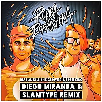 Rumba y Borrachera (Diego Miranda & Slamtype Remix)